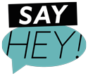 SAY HEY! Logo
